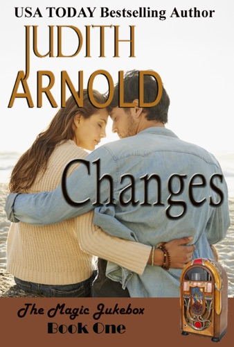 Judith Arnold - Changes: A rich girl. A troubled guy. A magic song.