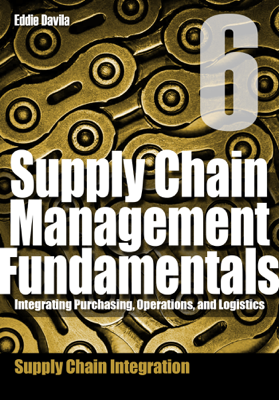Supply Chain Management Fundamentals, Module 6 - Eddie Davila book