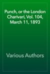 Punch Or The London Charivari Vol 104 March 11 1893