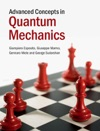 Advanced Concepts In Quantum Mechanics