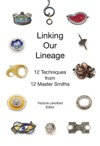 Linking Our Lineage 12 Techniques From 12 Master Smiths