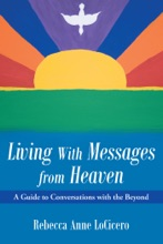 Living With Messages From Heaven: