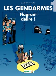 Les Gendarmes - Tome 1 - Flagrant délire ! by Olivier Sulpice