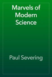 Marvels of Modern Science book