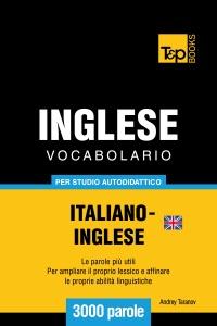 Vocabolario Italiano-Inglese britannico per studio autodidattico: 3000 parole Book Cover