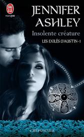 Les exilés d'Austin (Tome 1) - Insolente créature Par Les exilés d'Austin (Tome 1) - Insolente créature