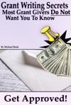 Get Approved Grant Writing Secrets Most Grant Givers Do Not Want You To Know  Even In A Bad Economy