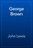 John Lewis - George Brown 插圖