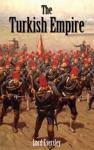 The Turkish Empire Illustrated