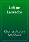 Left on Labrador