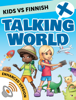 Innovative Language Learning, LLC & KidsvsLife.com - Kids vs Finnish: Talking World (Enhanced Version) artwork