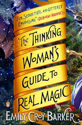 The Thinking Woman's Guide to Real Magic - Emily Croy Barker book