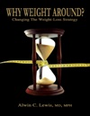Why Weight Around Changing The Weight Loss Strategy