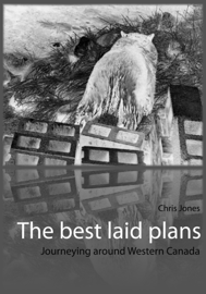 The best laid plans: journeying around Western Canada book
