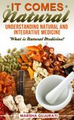 It Comes Natural: Understanding Natural and Integrative Medicine