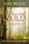 Choices Choosing Me Is OK Daily Reflections And Devotions