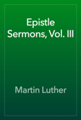 Epistle Sermons, Vol. III