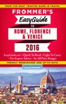 Frommers EasyGuide To Rome Florence And Venice 2016