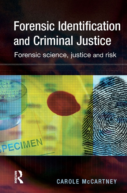 Forensic Identification and Criminal Justice by Carole McCartney on Apple  Books