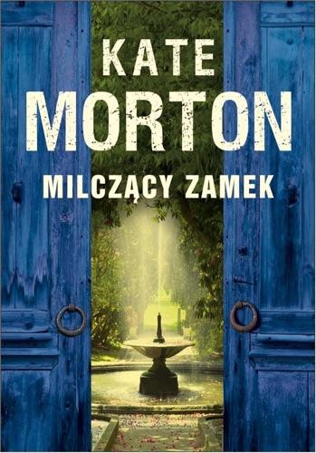 Kate Morton - Milczący zamek