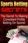 The Secret To Making Consistent Profits Betting On Sports