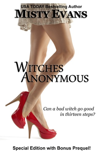 Misty Evans - Witches Anonymous, Step 1, Special Edition with Bonus Prequel