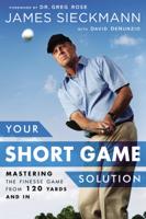 James Sieckmann & David DeNunzio - Your Short Game Solution artwork