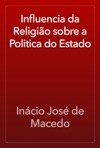 Influencia Da Religio Sobre A Politica Do Estado
