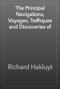 Richard Hakluyt - The Principal Navigations, Voyages, Traffiques and Discoveries of artwork