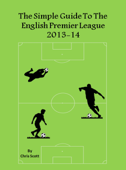 The Simple Guide To The English Premier League 2013-14