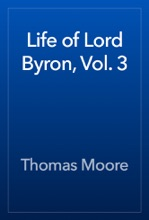 Life Of Lord Byron, Vol. 3