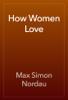 Max Simon Nordau - How Women Love artwork