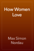 Max Simon Nordau - How Women Love artwork