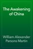William Alexander Parsons Martin - The Awakening of China artwork