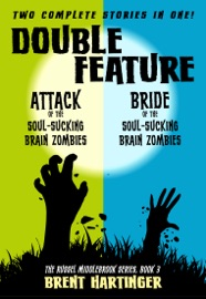 Double Feature Attack Of The Soul Sucking Brain Zombies Brides Of The Soul Sucking Brain Zombies
