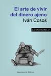 El Arte De Vivir Del Dinero Ajeno