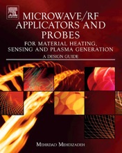 Microwave/RF Applicators And Probes For Material Heating, Sensing, And Plasma Generation (Enhanced Edition)