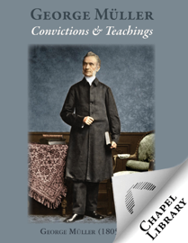 George Mueller: Convictions and Teachings book