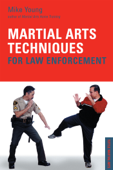 Martial Arts Techniques for Law Enforcement