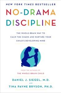 No-Drama Discipline by Daniel J. Siegel & Tina Payne Bryson Book Cover
