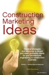 Construction Marketing Ideas Electronic Edition Vol 2 -- Practical Ideas And Resources