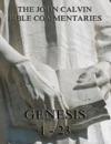 John Calvins Commentaries On Genesis 1-23