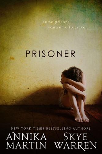Prisoner - Skye Warren & Annika Martin - Skye Warren & Annika Martin