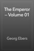 Georg Ebers - The Emperor — Volume 01 artwork