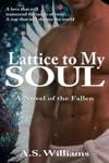 Lattice To My Soul