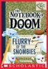 The Notebook Of Doom #7: Flurry Of The Snombies