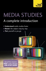 Media Studies: A Complete Introduction: Teach Yourself