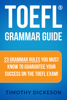 TOEFL Grammar Guide: 23 Grammar Rules You Must Know To Guarantee Your Success On The TOEFL Exam! - Timothy Dickeson