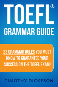 TOEFL Grammar Guide: 23 Grammar Rules You Must Know To Guarantee Your Success On The TOEFL Exam! Libro Cover