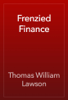 Thomas William Lawson - Frenzied Finance artwork